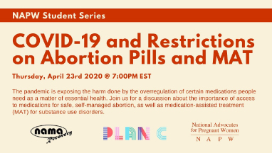 COVID-19 and Restrictions on Abortion Pills and MAT (NAPW Student Series)
