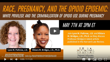 Race, Pregnancy, and the Opioid Epidemic: White Privilege and the Criminalization of Opioid Use During Pregnancy