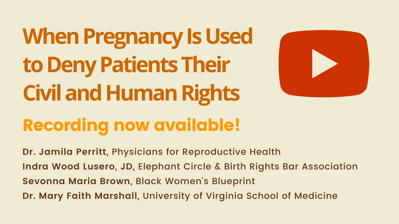 Webinar Recording Available! When Pregnancy is Used to Deny Pregnant Patients Their Civil and Human Rights