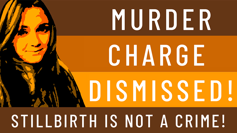 BREAKING: The murder charge against our client, Chelsea Becker, for experiencing a stillbirth is dismissed!